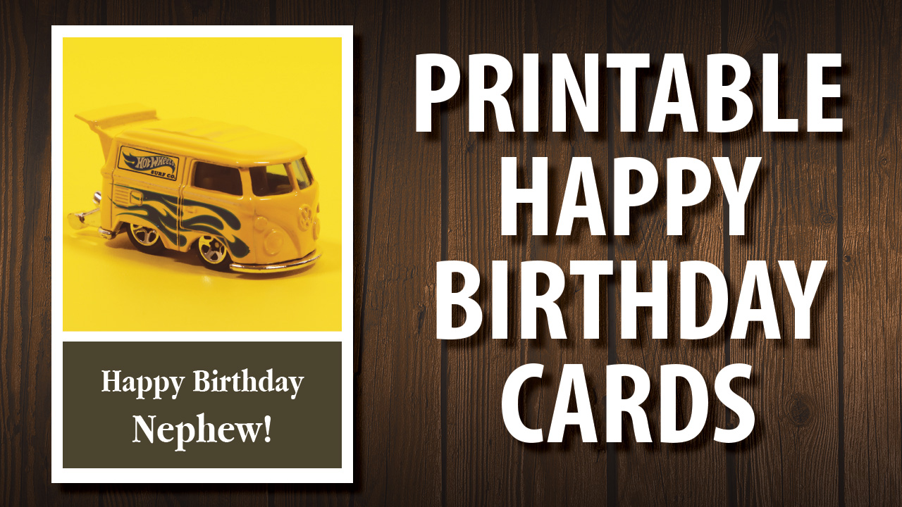 Get A Printable Happy Birthday Card For Your Nephew Completely Free No Signup Required To Download Click Here