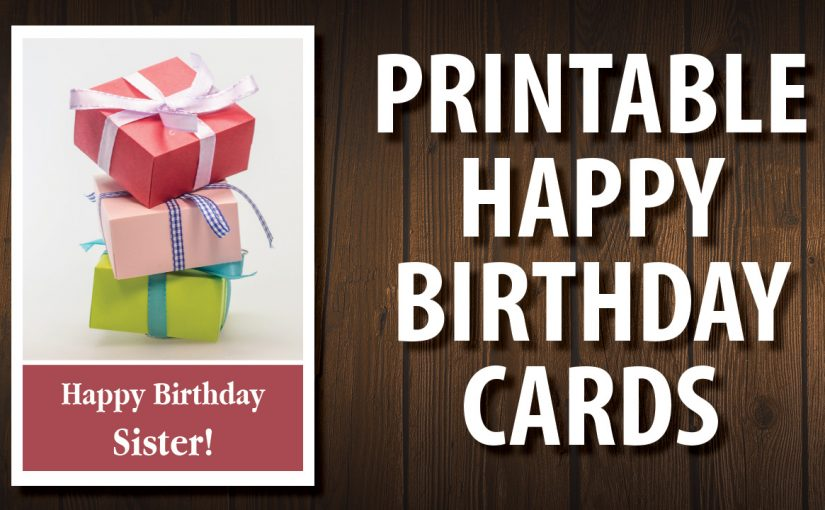 Free Printable Happy Birthday Cards For Your Sister